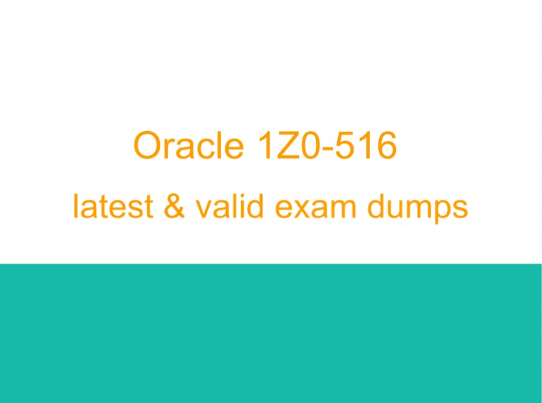 oracle 1z0-516 dumps