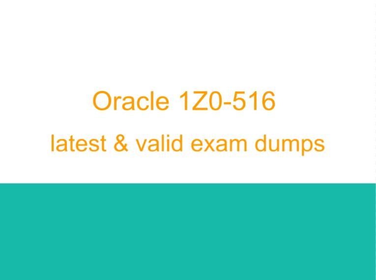 oracle 1z0-516 dumps